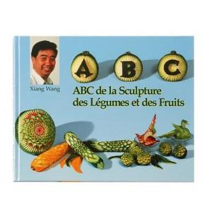 ABC de la sculpture des légumes et des fruits