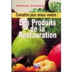 Connaître pour mieux vendre: les produits de la restauration