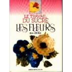 Le travail du Sucre : les fleurs