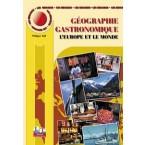 MINI MAXI Géographie Gastronomique Tome 2 : L'Europe et le monde